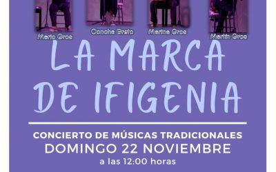 MUSICA CON «LA MARCA DE IFIGENIA» –  DOMINGO 22 NOVIEMBRE